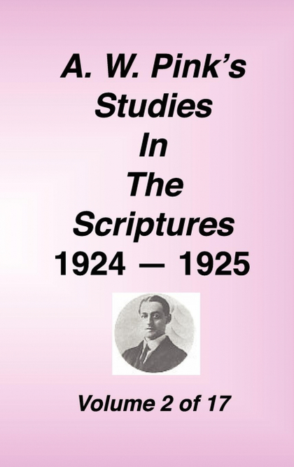 A. W. PINK´S STUDIES IN THE SCRIPTURES, 1924-25, VOL 02 OF 17