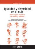 IGUALDAD Y DIVERSIDAD EN EL AULA. MANUAL PARA MAESTROS DE INFANTIL Y PRIMARIA
