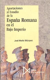 APORTACIONES AL ESTUDIO DE LA ESPAÑA ROMANA EN EL BAJO IMPERIO