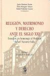 RELIGIÓN, MATRIMONIO Y DERECHO ANTE EL SIGLO XXI : ESTUDIOS EN HOMENAJE AL PROFESOR RAFAEL NAVA