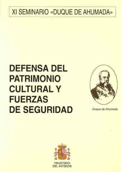 DEFENSA DEL PATRIMONIO CULTURAL Y FUERZAS DE SEGURIDAD.