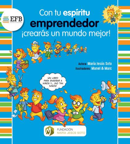 CON TU ESPÍRITU EMPRENDEDOR ¡CREARÁS UN MUNDO MEJOR!.