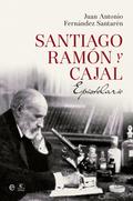 SANTIAGO RAMÓN Y CAJAL : EPISTOLARIO