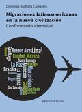 MIGRACIONES LATINOAMERICANAS EN LA NUEVA CIVILIZACIÓN : CONFORMANDO IDENTIDAD
