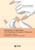 PROGRAMA DE DISCIPLINA EN LA EDUCACIÓN SECUNDARIA OBLIGATORIA: ¿CÓMO PUEDO MEJORAR LA GESTIÓN Y