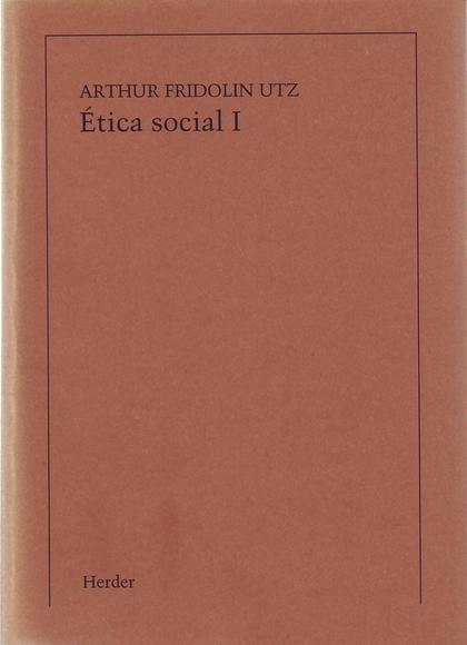 ETICA SOCIAL, TOMO I. PRINCIPIOS DE LA DOCTRINA SOCIAL
