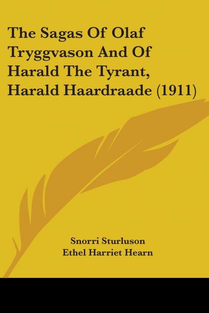 THE SAGAS OF OLAF TRYGGVASON AND OF HARALD THE TYRANT, HARALD HAARDRAADE (1911)