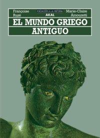 EL MUNDO GRIEGO ANTIGUO (INICIACION A LA HISTORIA)
