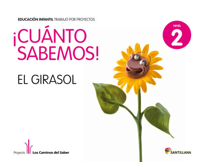 PROYECTO LOS CAMINOS DEL SABER, ¡CUANTO SABEMOS!, EL GIRASOL, EDUCACIÓN INFANTIL, 4 AÑOS