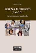 TIEMPOS DE AUSENCIAS Y VACÍOS : ESCRITURAS DE MEMORIA E IDENTIDAD