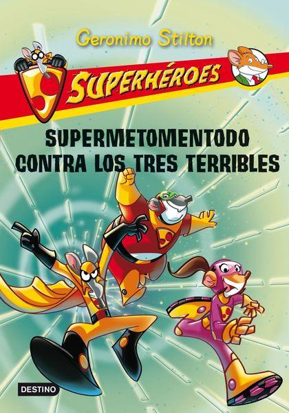 SUPERMETEMENTODO CONTRA LOS TRES TERRIBLES