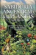 LA SABIDURÍA ANCESTRAL DE LAS PLANTAS.