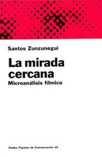 LA MIRADA CERCANA: MICROANÁLISIS FÍLMICO
