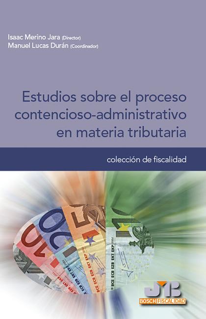 ESTUDIOS SOBRE EL PROCESO CONTENCIOSO-ADMINISTRATIVO EN MATERIA TRIBUTARIA