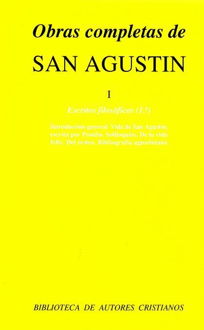 OBRAS COMPLETAS DE SAN AGUSTÍN. I: ESCRITOS FILOSÓFICOS (1.º): INTRODUCCIÓN Y BI.