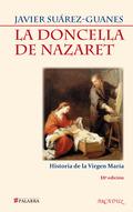 LA DONCELLA DE NAZARET : HISTORIA DE LA VIRGEN MARÍA