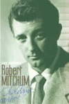 ROBERT MITCHUM: OLVÍDAME CARIÑO