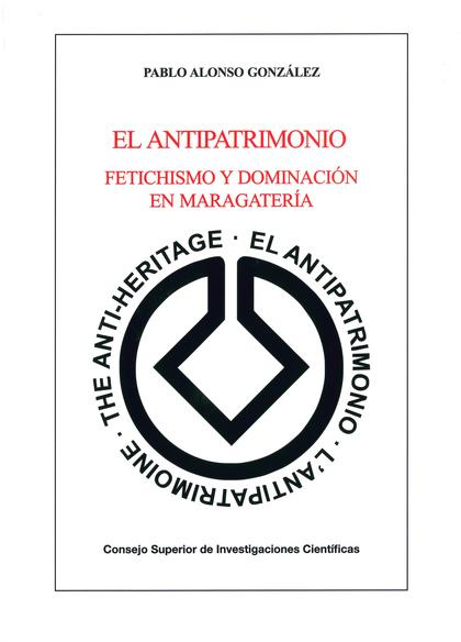 EL ANTIPATRIMONIO: FETICHISMO Y DOMINACIÓN EN MARAGATERÍA