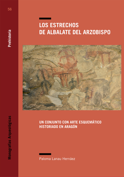 LOS ESTRECHOS DE ALBALATE DEL ARZOBISPO. UN CONJUNTO CON ARTE ESQUEMÁTICO HISTORIADO EN ARAGÓN