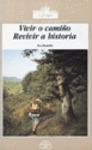 VIVIR O CAMIÑO, REVIVIR A HISTORIA