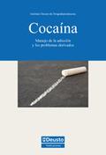 COCAÍNA. MANEJO DE LA ADICCIÓN Y LOS PROBLEMAS DERIVADOS