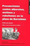 PRECAUCIONES CONTRA ALBOROTOS, MOTINES Y REBELIONES EN LA PLAZA DE BARCELONA