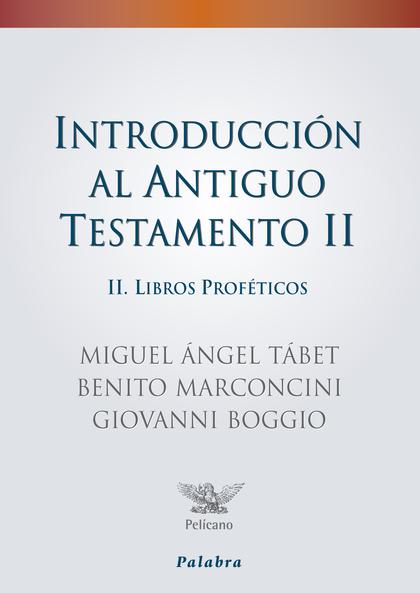 INTRODUCCIÓN AL ANTIGUO TESTAMENTO II : LIBROS PROFÉTICOS