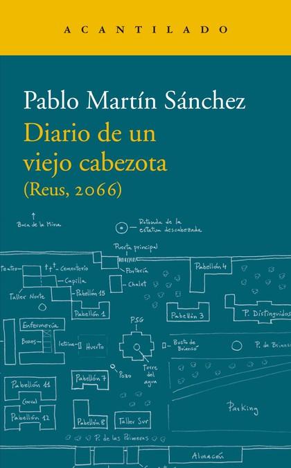 DIARIO DE UN VIEJO CABEZOTA. (REUS, 2066)