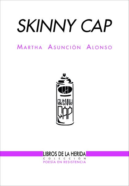 SKINNY CAP. (INCLUYE SERIE DE 7 PLANTILLAS PARA GRAFITI DISEÑADAS POR HUMANICITY)