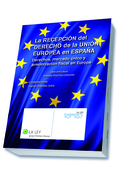 LA RECEPCIÓN DEL DERECHO DE LA UNIÓN EUROPEA EN ESPAÑA : DERECHOS, MERCADO ÚNICO Y ARMONIZACIÓN