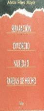 SEPARACIÓN, DIVORCIO, NULIDAD DE PAREJAS DE HECHO