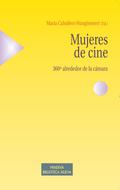 MUJERES DE CINE : 360º ALREDEDOR DE LA CÁMARA