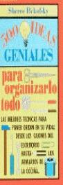 500 IDEAS GENIALES PARA ORGANIZAR TODO
