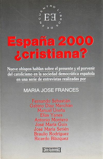 ESPAÑA 2000, ¿CRISTIANA?                                                        NUEVE OBISPOS H
