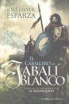 EL CABALLERO DEL JABALÍ BLANCO : LA NOVELA DE LOS PIONEROS DE LA RECONQUISTA