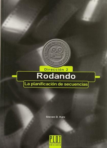 RODANDO: LA PLANIFICACIÓN DE SECUENCIAS. DIRECCIÓN II