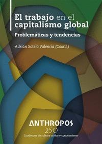 TRABAJO EN EL CAPITALISMO GLOBAL,EL