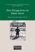 NEW PERSPECTIVES ON JAMES JOYCE : IGNATIUS LOYOLA, MAKE HASTE TO HELP ME!