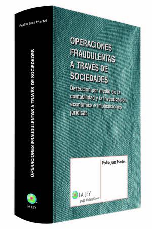 OPERACIONES FRAUDULENTAS A TRAVÉS DE SOCIEDADES : DETECCIÓN POR MEDIO DE LA CONTABILIDAD Y LA I
