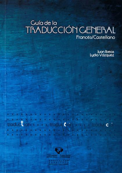 GUÍA DE LA TRADUCCIÓN GENERAL FRANCÉS / CASTELLANO