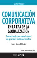COMUNICACIÓN CORPORATIVA EN LA ERA DE LA GLOBALIZACIÓN : CONVERSACIONES CON DIRCOMS DE GRANDES
