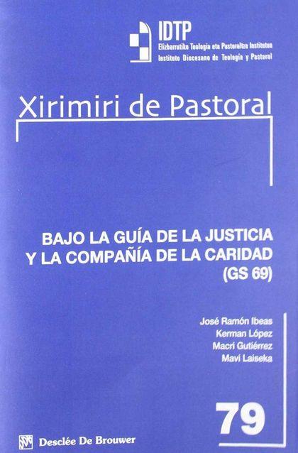 BAJO LA GUIA DE LA JUSTICIA Y LA COMPAÑIA DE LA CARIDAD
