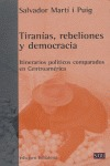 TIRANÍAS, REBELIONES Y DEMOCRACIA: ITINERARIOS POLÍTICOS COMPARADOS EN