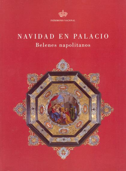 NAVIDAD EN PALACIO, BELENES NAPOLITANOS