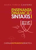 ENSEÑANZA DINÁMICA DE LA SINTAXIS I [3º Y 4º DE LA ESO].