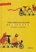 CÓMO ABRIÓ DON NICANOR EL GRAN CIRCO VOLADOR