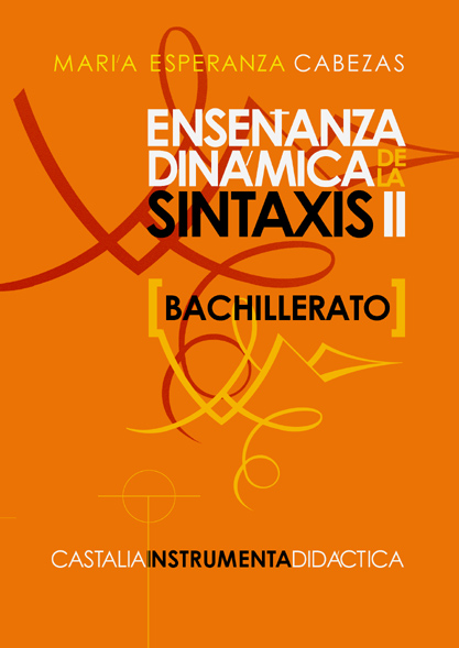 ENSEÑANZA DINÁMICA DE LA SINTAXIS II [BACHILLERATO].