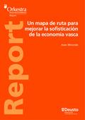 UN MAPA DE RUTA PARA MEJORAR LA SOFISTICACIÓN DE LA ECONOMÍA VASCA