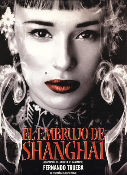 EL EMBRUJO DE SHANGHAI: GUIÓN CINEMATOGRÁFICO BASADO EN LA NOVELA DE J