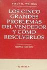 CINCO GRANDES PROBLEMAS DEL VENDEDOR Y CÓMO RESOLVERLOS, LOS
